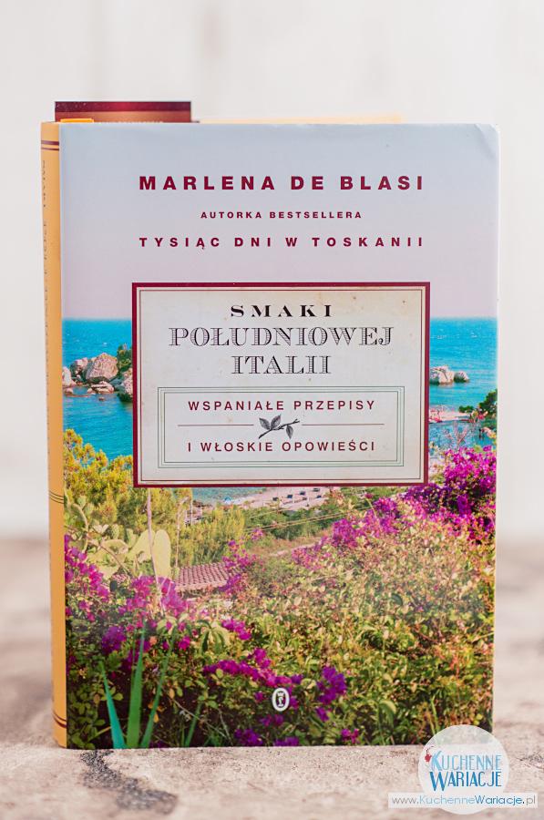 """Recenzja książki: """"Smaki Południowej Italii"""" Marleny De Blasi"""