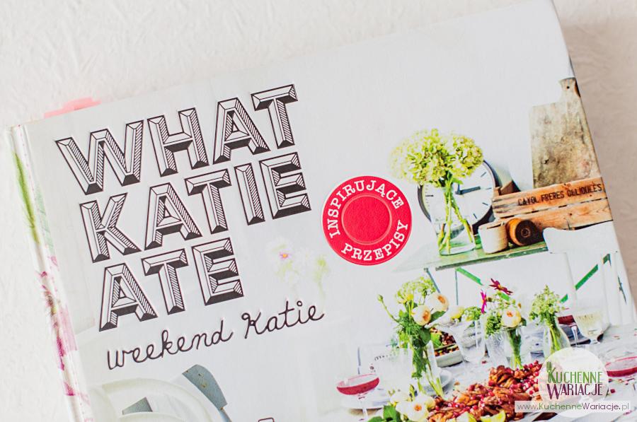 "Recenzja książki Katie Quinn Davies ""WHAT KATIE ATE Weekend Katie"""