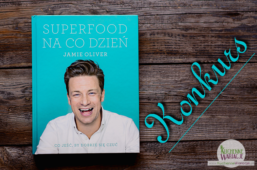 KONKURS: zgarnij książkę Jamiego Olivera