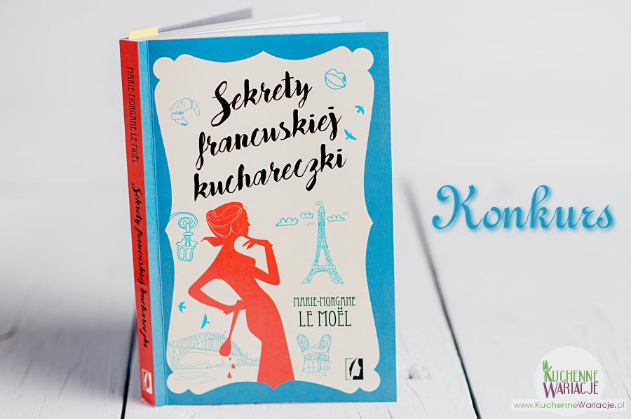 Konkurs: Sekrety francuskiej kuchareczki
