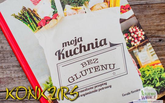 Konkurs: Moja kuchnia bez glutenu
