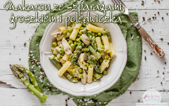 Polędwiczki z kurczaka z zielonymi szparagami i zielonym groszkiem z makaronem tortiglioni