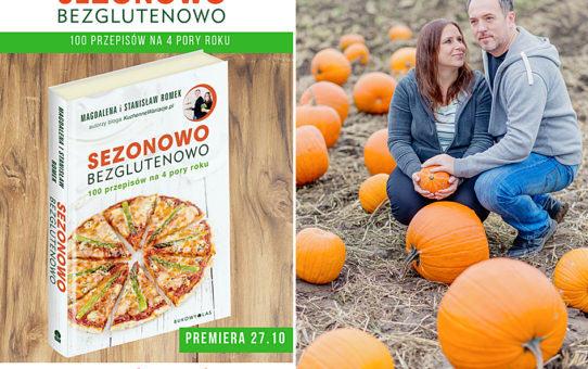 """Nasza książka kulinarna """"Sezonowo Bezglutenowo"""""""